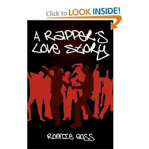 A Rappers Love Story (9781434328182): Ronnie Goss: Books
