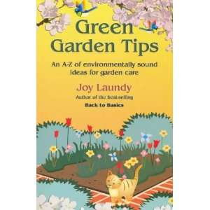 Green Garden Tips: An A Z of Environmentally Sound Ideas