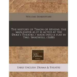 by Tho. Shadwell. (1688) (9781240796762): William Shakespeare: Books