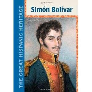 Simon Bolivar (The Great Hispanic Heritage) (9781604137316