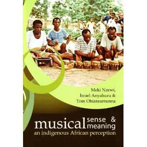 : Musical Sense and Musical Meaning: An Indigenous African Perception