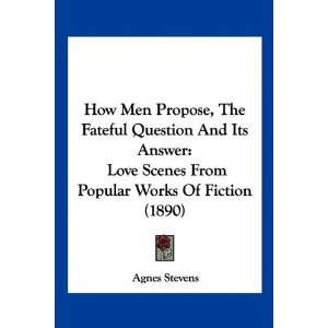How Men Propose, The Fateful Question And Its Answer Love Scenes From
