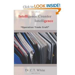 Intelligence/Counter Intelligence Operation Trade Craft