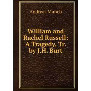 com William and Rachel Russell A Tragedy, Tr. by J.H. Burt Andreas