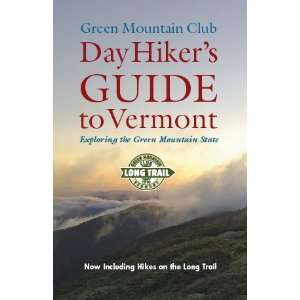 Day Hikers Guide to Vermont Exploring the Green Mountain