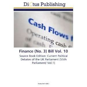 Finance (No. 3) Bill Vol. 10: Source Book Edition: Current