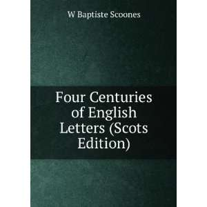 of English Letters (Scots Edition): W Baptiste Scoones: Books