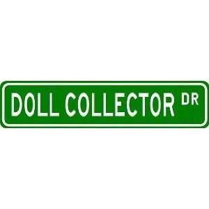 DOLL COLLECTOR Street Sign ~ Custom Aluminum Street Signs