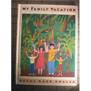 My Family Vacation: Dayal Kaur Khalsa: 9780517566978: