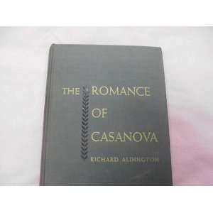 The Romance of Casanova: Richard Aldington: Books