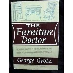 The Care, Repair, And Refinishing Of Furniture George Grotz: Books