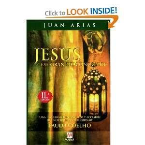 Jesus Ese Gran Desconocido: Juan Arias, Paulo Coelho: Books