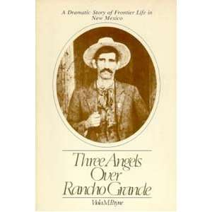 Three Angels Over Rancho Grande: viola payne: Books