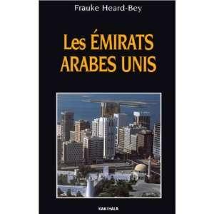 Les Emirats Arabes Unis (9782865378241): Frauke Heard Bey