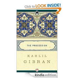 The Procession: Kahlil Gibran:  Kindle Store