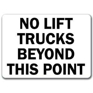 No Lift Trucks Beyond this Point Forklift Sign   10 x 14 OSHA Safety