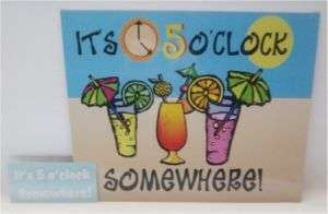 Its 5 oclock Somewhere Funny Tin Sign FREE decal NEW