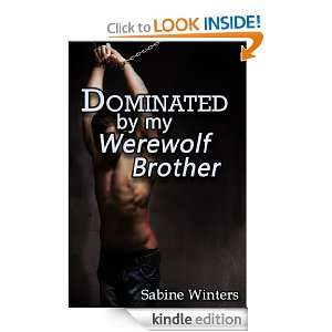 Dominated by My Werewolf Brother (Obeying the Alpha) Sabine Winters