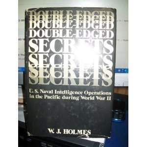 DOUBLE EDGED SECRETS, U.S. Naval Intelligence Operations