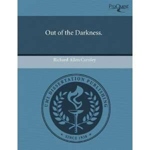 : Out of the Darkness. (9781243460882): Richard Allen Carnley: Books