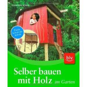 Selber bauen mit Holz im Garten (9783835403666) Evamarie Stade Books