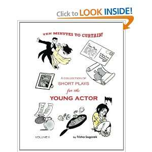 Short Plays for the Young Actor (9781461119197): Trisha Sugarek: Books