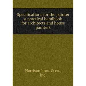 for architects and house painters inc. Harrison bros. & co. Books