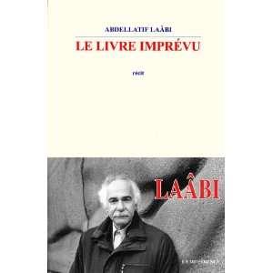 Le livre imprévu (9782729118631): Abdellatif Laâbi