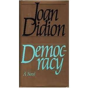 Democracy ***Novel*** Joan Didion Books