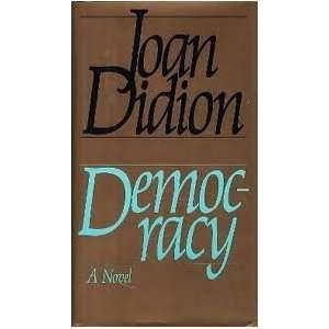 Democracy ***Novel*** Joan Didion Books