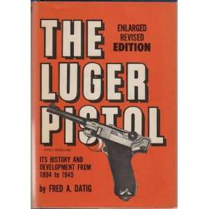 The Luger pistol (pistole parabellum)  its history and development
