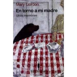 En torno a mi madre. Unas memorias (Spanish Edition