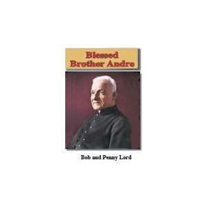 Blessed Brother Andre Booklet (9781580025102) Bob and