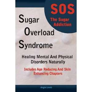 Sugar Overload Syndrome   Healing Mental and Physical