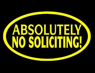 ABSOLUTELY NO SOLICITING VINYL WINDOW DECAL 6X9 YELLOW