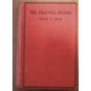 We travel home, Annie S Swan Books