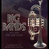 The BBC Big Band Orchestra   Big Band Music Of The War Years