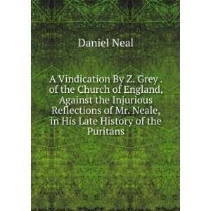 of Mr. Neale, in His Late History of the Puritans Daniel Neal Books