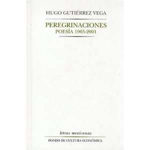 Peregrinaciones. Poesía, 1965 2001 (Letras Mexicanas