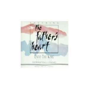 Touching the Fathers Heart Unto the King Featuring Live