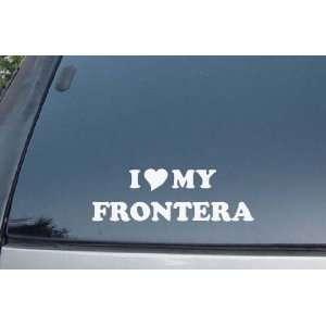 I Love My Frontera Vinyl Decal Stickers