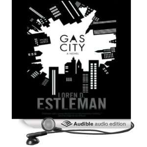 Gas City A Novel (Audible Audio Edition) Loren D