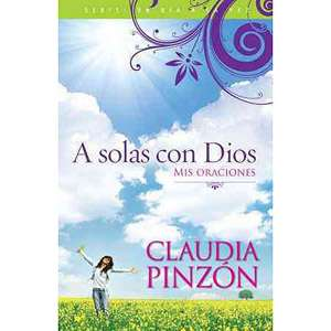 A Solas Con Dios: Mis Oraciones = Alone with God, Pinzon