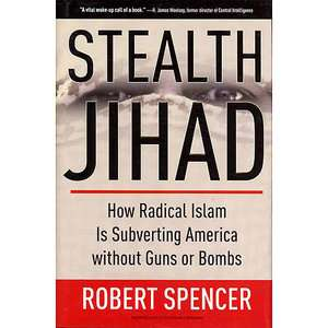 Jihad: How Radical Islam Is Subverting America Without Guns or Bombs