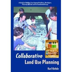 Collaborative Land Use Planning (9780970506900): Karl