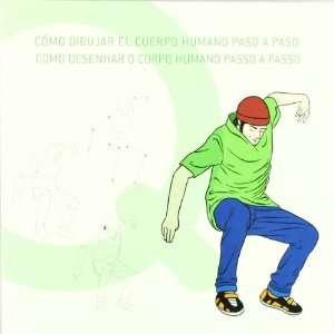 Como Dibujar El Cuerpo Humano Paso A Paso (9788493818302