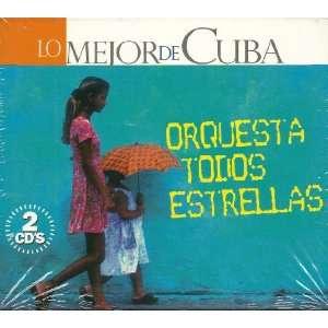 Lo Mejor De Cuba Orquesta Todos Estrellas Music