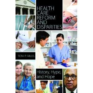 Health Care Reform and Disparities History, Hype, and