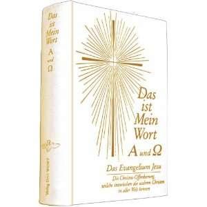 Das ist Mein Wort. Alpha und Omega. Das Evangelium Jesu