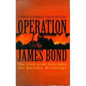 Operation James Bond. Das letzte große Geheimnis des Zweiten